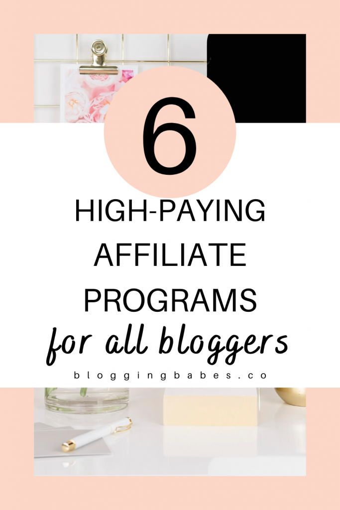 6 high paying affiliate programs for all bloggers