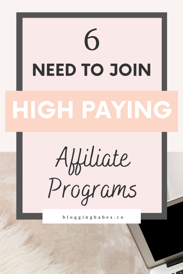 6 Need To Join High Paying Affiliate Programs